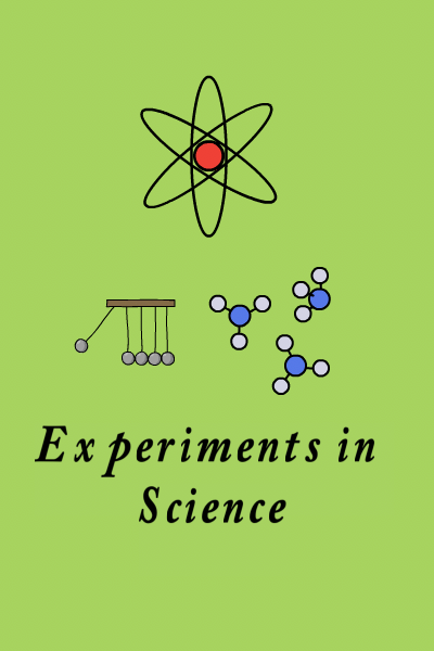 Experiments in Science