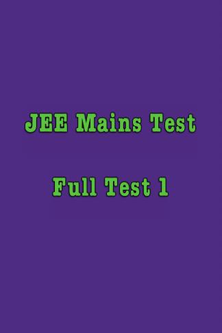 JEE Mains Full Test 1