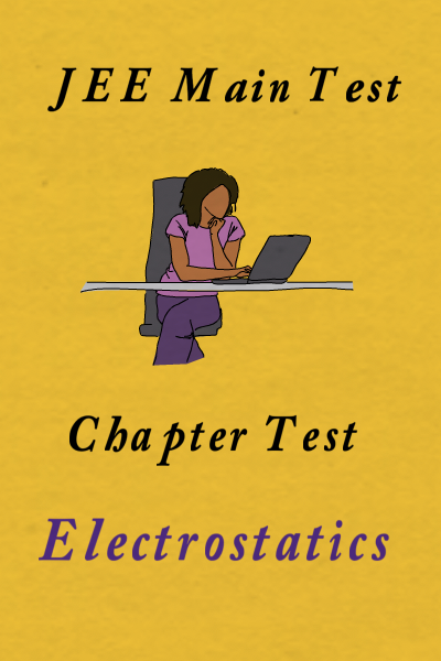 JEE Main Electrostatics Test